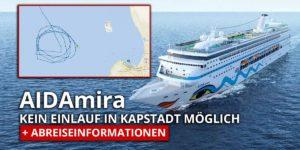 AIDAmira kann nicht in Kapstadt fest machen und neue Abreiseinformationen